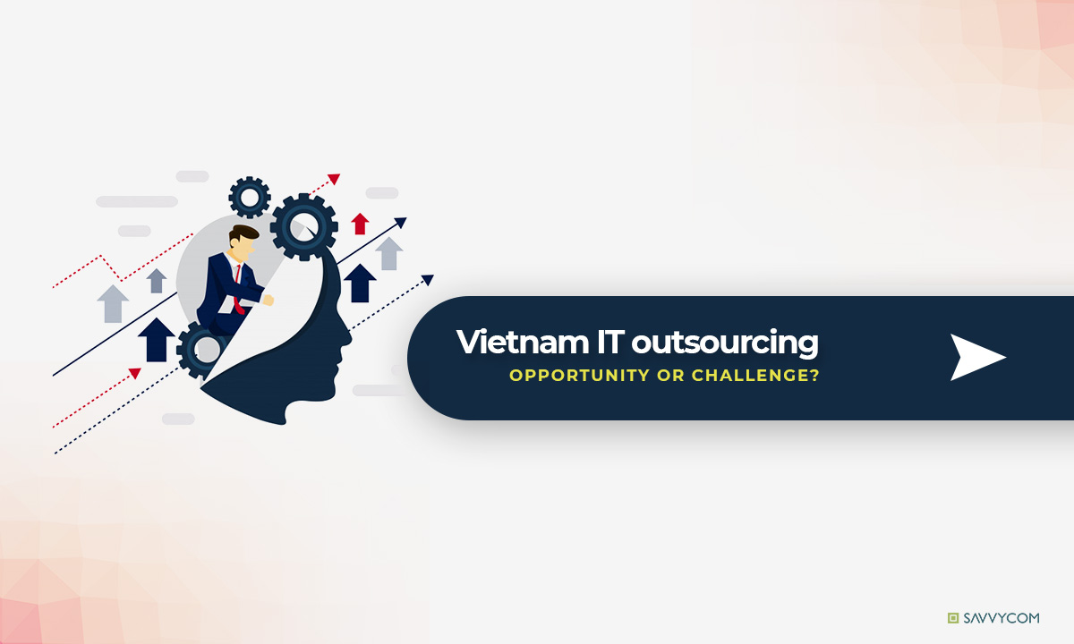 Vietnam - the ideal destination of IT Outsourcing service
