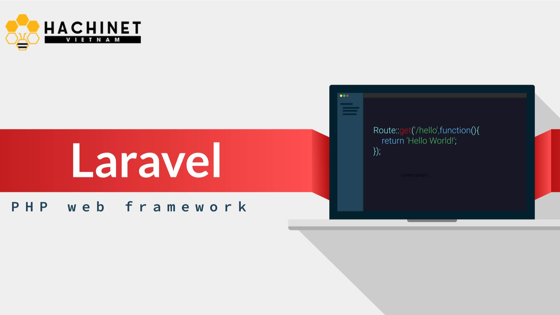 What is Laravel? 7 reasons you should choose Laravel