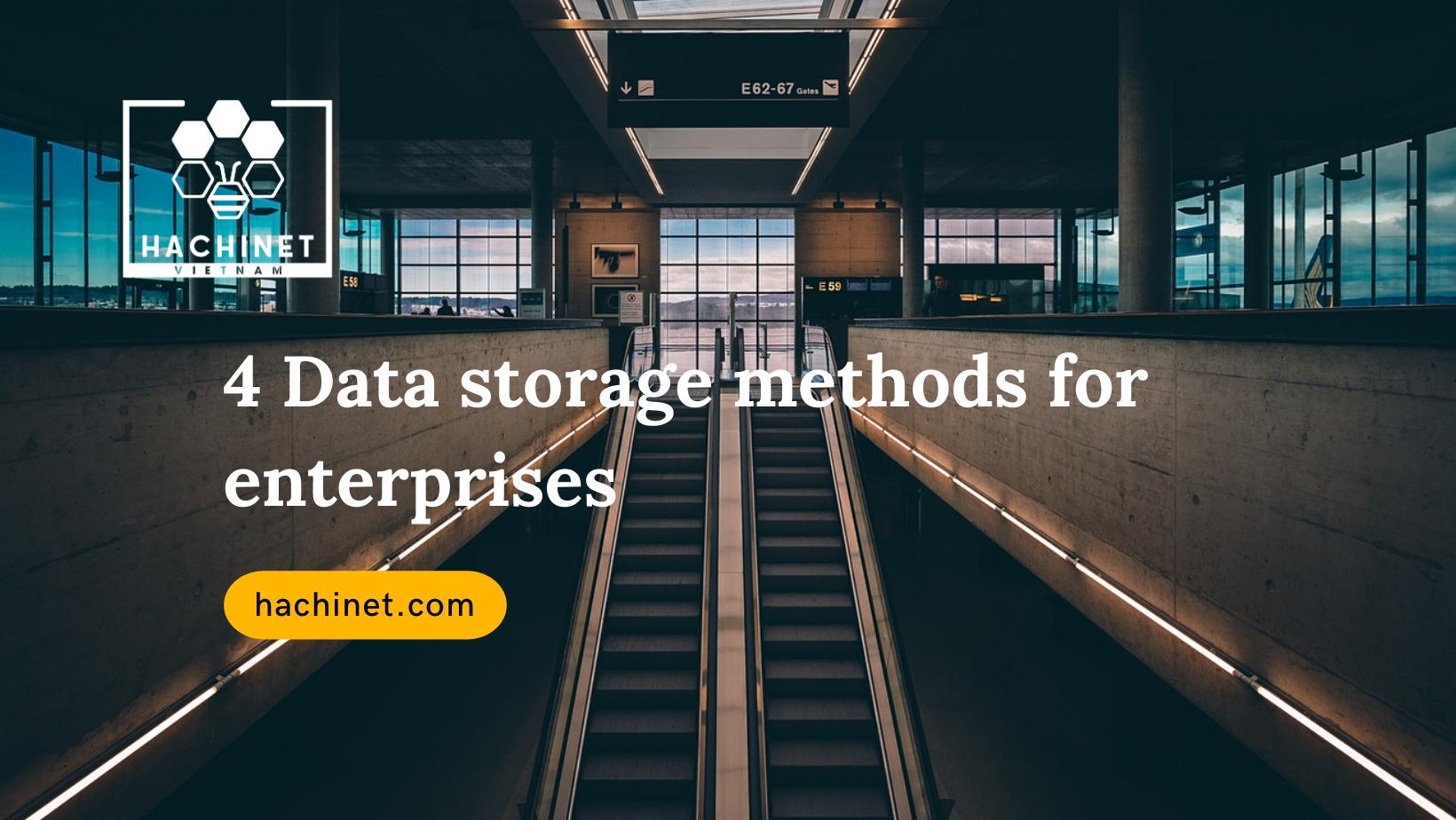 4 Data storage methods for enterprises