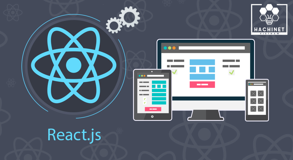 What is ReactJS? Things need to know about ReactJS