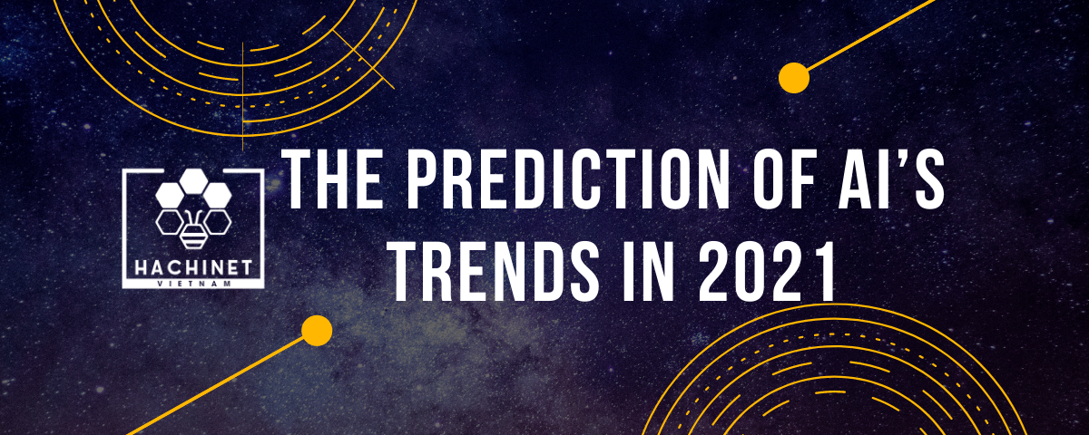 The prediction of AI's trends in 2021
